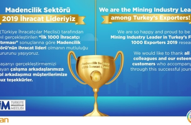 We are the Mining Industry Leader among Turkey's Exporters!